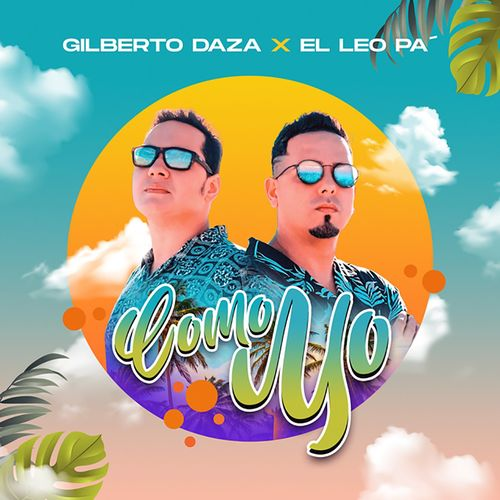 El Leo Pa' ft Gilberto Daza - Como Yo
